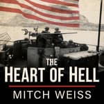 The Heart of Hell by  Mitch Weiss audiobook