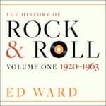The History of Rock & Roll by  Ed Ward audiobook