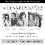 The Kennedy Wives by  Amber Hunt audiobook
