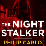 The Night Stalker by  Philip Carlo audiobook