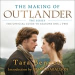 The Making of Outlander: The Series by  Tara Bennett audiobook