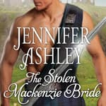 The Stolen Mackenzie Bride by  Jennifer Ashley audiobook