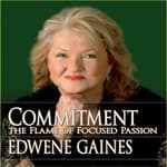 Commitment...The Flame Focused Passion by  Edwene Gaines audiobook