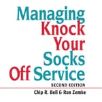 Managing Knock Your Socks Off Service by  Chip R. Bell audiobook