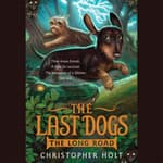 The Last Dogs: The Long Road by  Christopher Holt audiobook