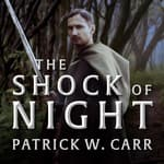 The Shock of Night by  Patrick W. Carr audiobook