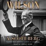Wilson by  A. Scott Berg audiobook