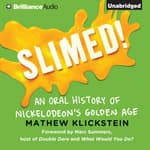 Slimed! by  Mathew Klickstein audiobook