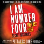 I Am Number Four: The Lost Files: Secret Histories by  Pittacus Lore audiobook