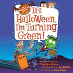 My Weird School Special: It's Halloween, I'm Turning Green! by  Dan Gutman audiobook