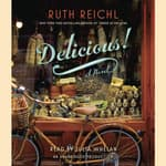 Delicious! by  Ruth Reichl audiobook