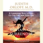 The Ecstasy of Surrender by  Judith Orloff MD audiobook