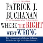 Where the Right Went Wrong by  Patrick J. Buchanan audiobook