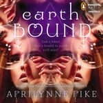 Earthbound by  Aprilynne Pike audiobook