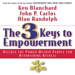 The 3 Keys to Empowerment by  Ken Blanchard audiobook