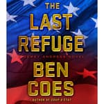 The Last Refuge by  Ben Coes audiobook