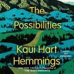The Possibilities by  Kaui Hart Hemmings audiobook