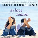 The Love Season by  Elin Hilderbrand audiobook