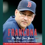 Francona: The Red Sox Years by  Dan Shaughnessy audiobook