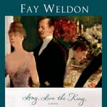 Long Live the King by  Fay Weldon audiobook