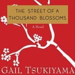 The Street of a Thousand Blossoms by  Gail Tsukiyama audiobook