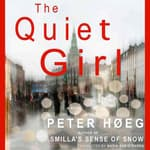 The Quiet Girl by  Peter Høeg audiobook