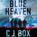Blue Heaven by  C. J. Box audiobook