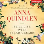 Still Life with Bread Crumbs by  Anna Quindlen audiobook