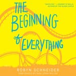 The Beginning of Everything by  Robyn Schneider audiobook
