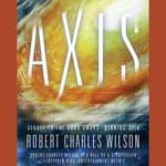 Axis by  Robert Charles Wilson audiobook
