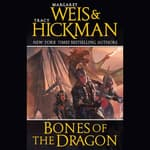 Bones of the Dragon by  Tracy Hickman audiobook