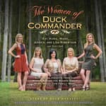 The Women of Duck Commander by  Lisa Robertson audiobook