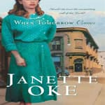 When Tomorrow Comes by  Janette Oke audiobook