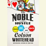 The Noble Hustle by  Colson Whitehead audiobook