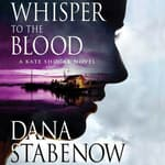 Whisper to the Blood by  Dana Stabenow audiobook