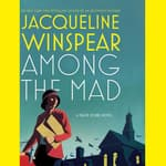 Among the Mad by  Jacqueline Winspear audiobook