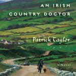 An Irish Country Doctor by  Patrick Taylor audiobook