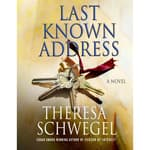 Last Known Address by  Theresa Schwegel audiobook