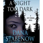 A Night Too Dark by  Dana Stabenow audiobook