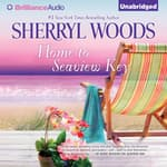 Home to Seaview Key by  Sherryl Woods audiobook