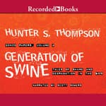 Generation of Swine by  Hunter S. Thompson audiobook