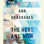 The Here and Now by  Ann Brashares audiobook