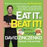 Eat It to Beat It! by  David Zinczenko audiobook
