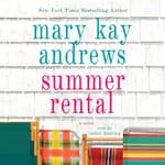 Summer Rental by  Mary Kay Andrews audiobook