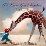 I'd Know You Anywhere, My Love by  Nancy Tillman audiobook