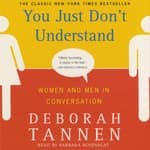 You Just Don't Understand by  Deborah Tannen audiobook