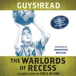 Guys Read: The Warlords of Recess by  Eric Nylund audiobook
