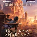 Twelve Kings in Sharakhai by  Bradley P. Beaulieu audiobook