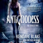 Antigoddess by  Kendare Blake audiobook