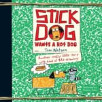 Stick Dog Wants a Hot Dog by  Tom Watson audiobook